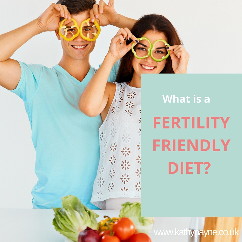 What is a Fertility Friendly Diet?