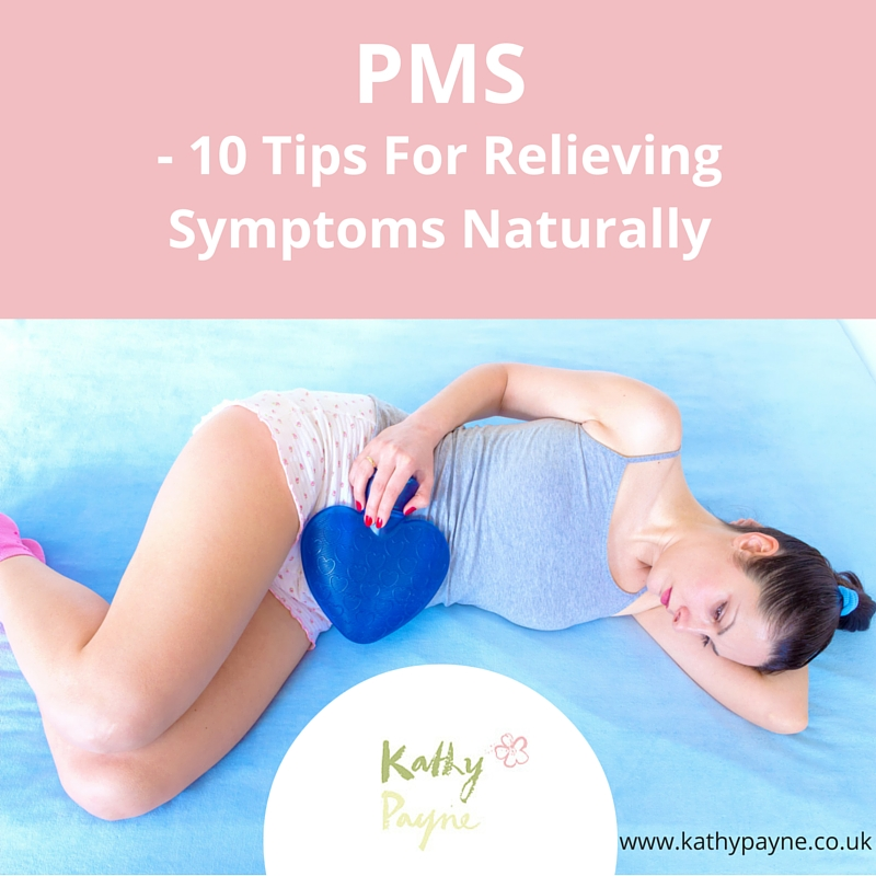 PMS - 10 Tips For Relieving Symptoms Naturally