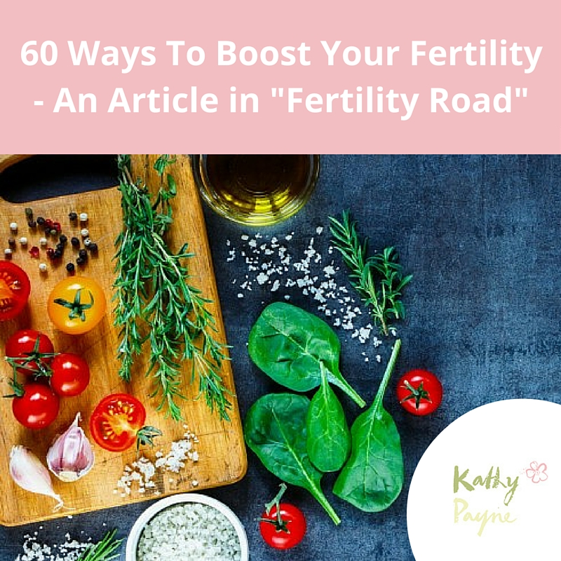 60 Ways To Boost Your Fertility- An Article in Fertility Road