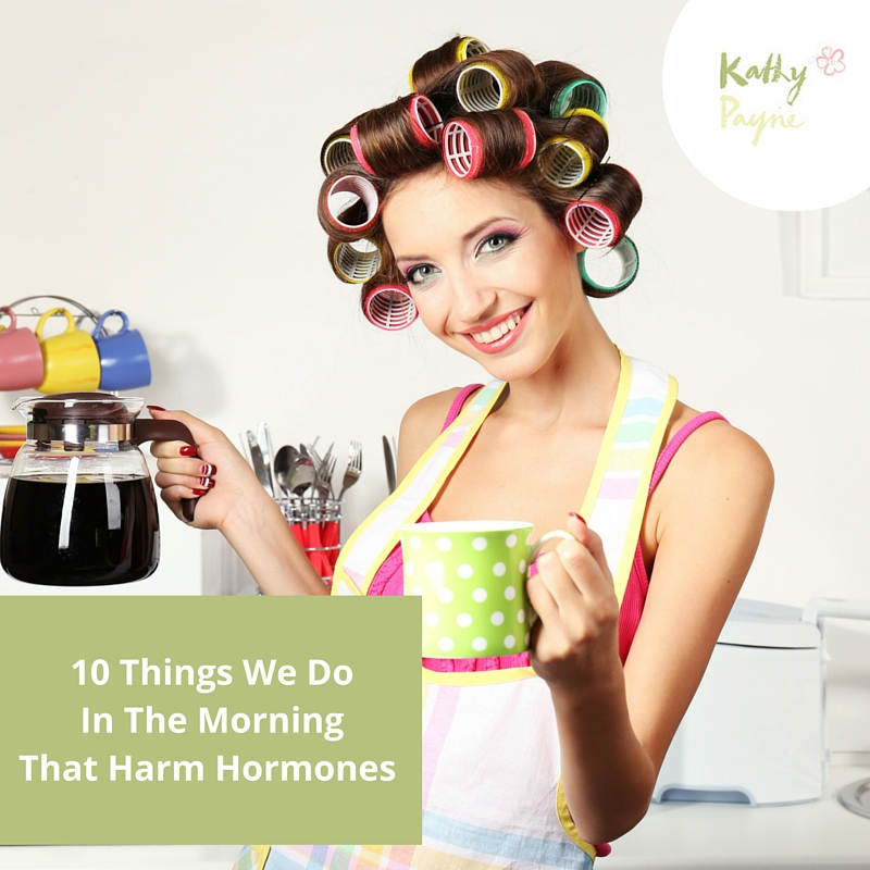 Blog 10 Things We Do In The MorningThat Harm Hormones
