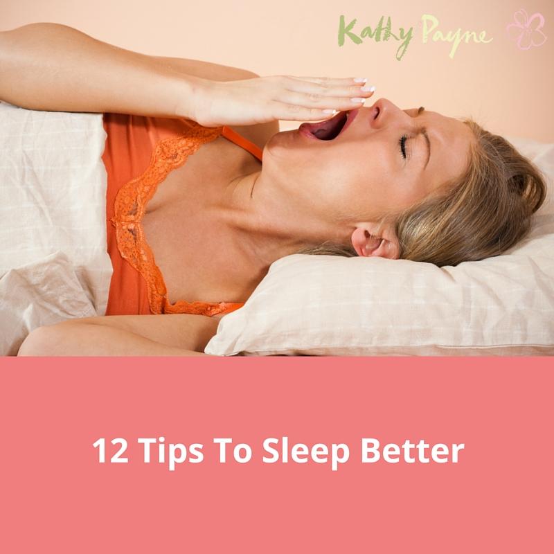 12 Tips To Sleep Better