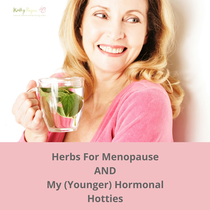 Herbs For Menopause AND My (Younger) Hormonal Hotties