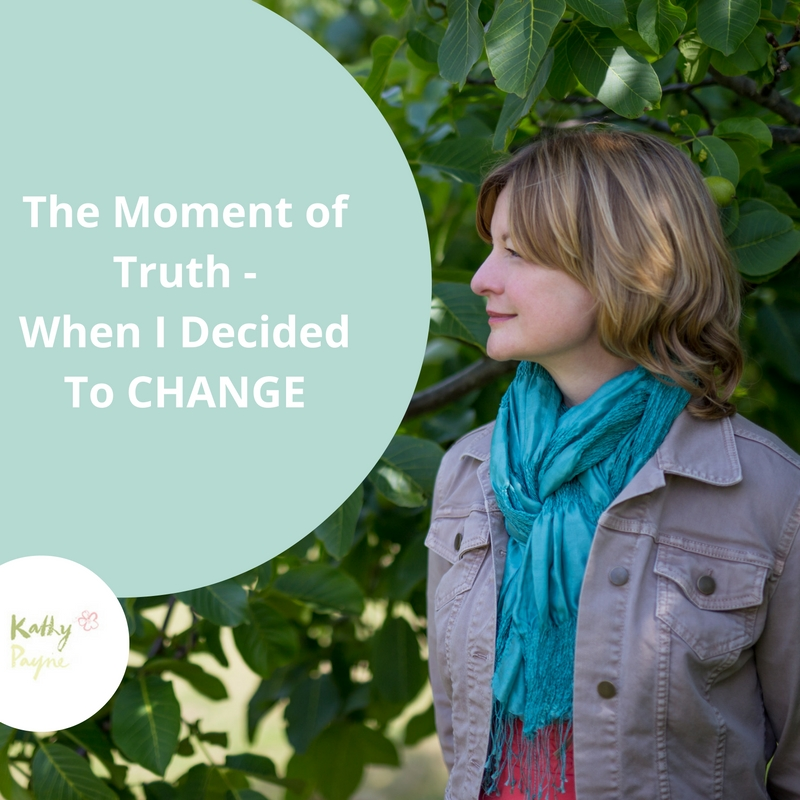 The Moment of Truth - When I Decided To Change