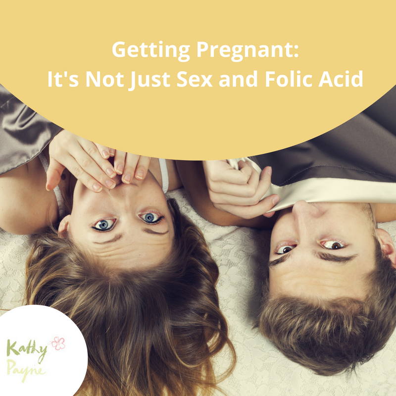 getting-pregnant-its-not-just-sex-and-folic-acid