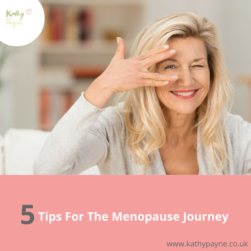 5 Tips for The Menopause Journey