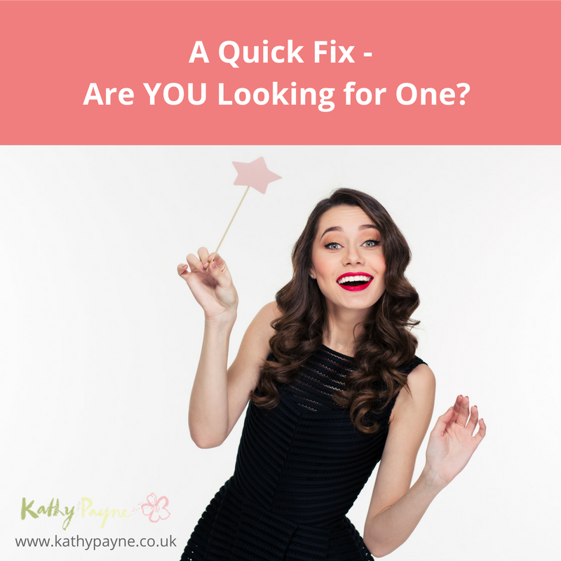 Quick Fix Are You Looking for One?